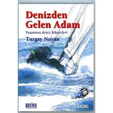 Denizden Gelen Adam / Yaşanmış Deniz Hikayeleri