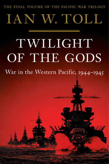 Twilight of the Gods: War in the Western Pacific, 1944-1945 (Pacific War Trilogy, 3) Görseli
