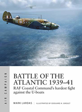 Battle of the Atlantic 1939–41: RAF Coastal Command's hardest fight against the U-boats