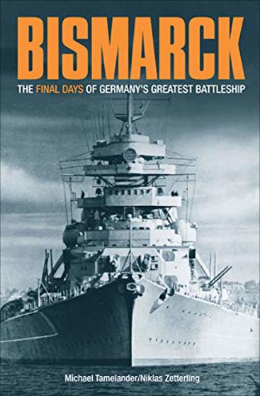 Bismarck: The Final Days of Germany's Greatest Battleship Görseli