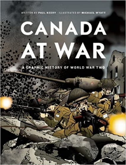Canada at War: A Graphic History of World War Two Görseli