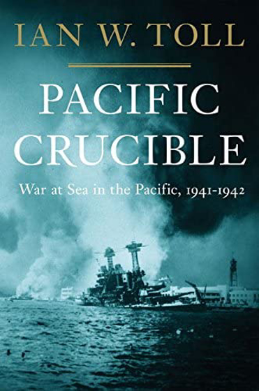 Pacific Crucible: War at Sea in the Pacific, 1941–1942 (Pacific War Trilogy, 1) Görseli